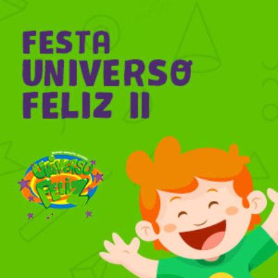 Festa Universo Feliz II