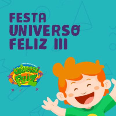 Festa Universo Feliz III